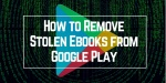 Title image: How to Remove Stolen Ebooks on Google Play